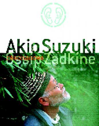 Résonances : Akio Suzuki - Ossip Zadkine